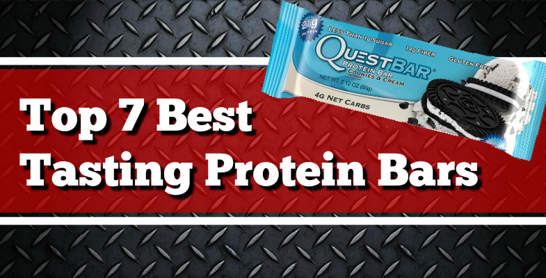 Top 7 Best Tasting Protein Bars 2017