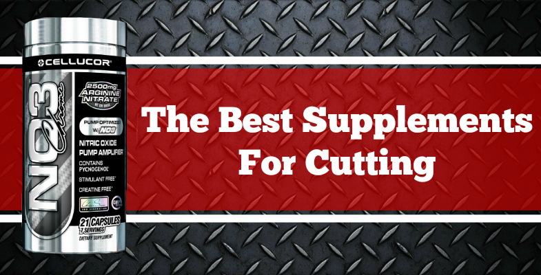 Best Supplements For Cutting 2018