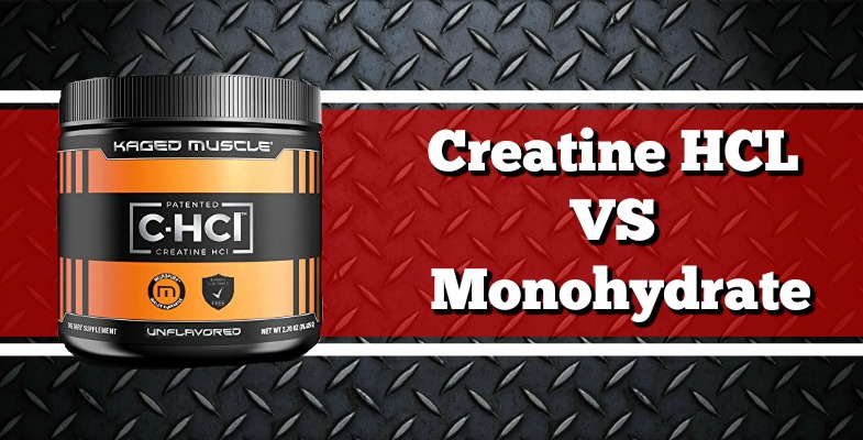 Creatine HCL Vs Monohydrate Review 2017
