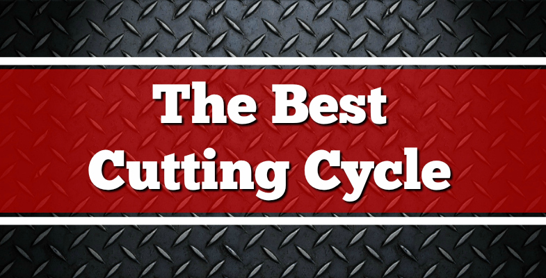 Best Cutting Cycle 2017